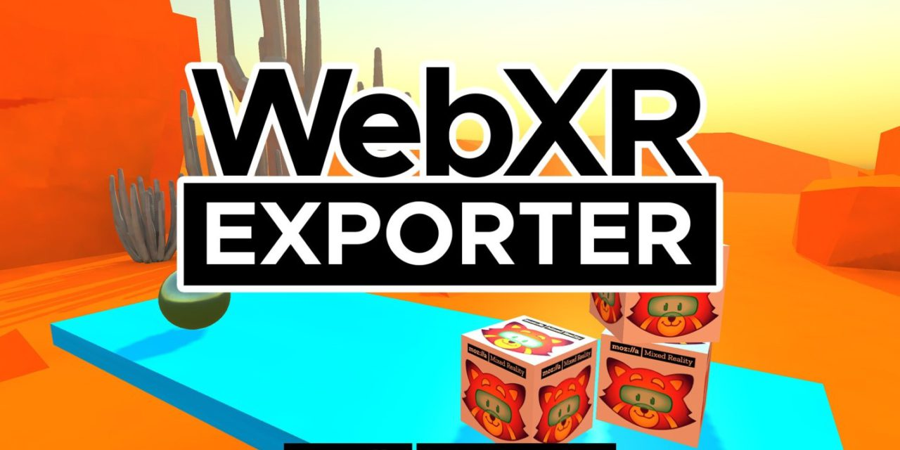 Big Update On Mozilla Brower, Unity WebXR Exporter Allows the user to Run VR Apps in the browser.